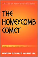 The Honeycomb Comet by Roger Bourke White Jr.: Book Cover