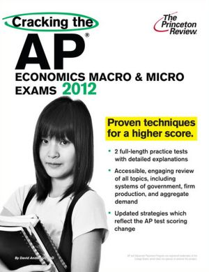 Cracking the AP Economics Macro & Micro Exams, 2012 Edition