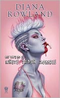 My Life as a White Trash Zombie by Diana Rowland: NOOK Book Cover