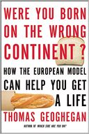 Were You Born on the Wrong Continent? by Thomas Geoghegan: Book Cover