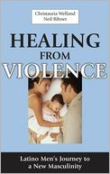 download Healing from Violence : Latino Men's Journey to a New Masculinity book