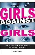 Girls Against Girls by Bonnie Burton: Book Cover
