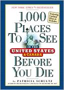 1,000 Places to See in the United States and Canada Before You Die by Patricia Schultz: Book Cover