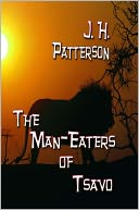 The Man-Eaters of Tsavo by John Henry Patterson: NOOK Book Cover