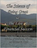 download The Science of Being Great & The Law of Financial Success The Collected New Thought Wisdom of Wallace D. Wattles and Edward E. Beals book