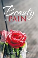 Beauty in Pain by Alice V. Benton: NOOK Book Cover