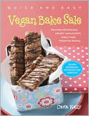 download Quick & Easy Vegan Bake Sale : More than 150 Delicious Sweet and Savory Vegan Treats Perfect for Sharing book