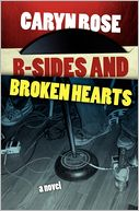 B-Sides And Broken Hearts by Caryn Rose: Book Cover