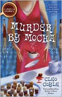 Murder by Mocha (Coffeehouse Mystery Series #10) by Cleo Coyle: NOOK Book Cover
