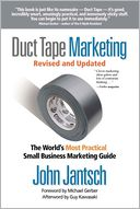 download Duct Tape Marketing : The World's Most Practical Small Business Marketing Guide book