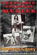 Texas Love Triangle Murder (A True Crime Short) by Kathryn Casey: NOOK Book Cover