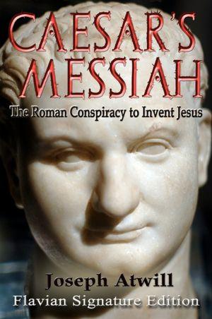 Pdf format books free download Caesar's Messiah by Joseph Atwill MOBI iBook ePub