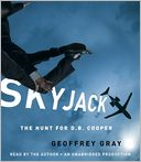 SKYJACK by Geoffrey Gray: CD Audiobook Cover