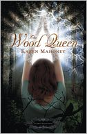 The Wood Queen (Iron Witch Series #2) by Karen Mahoney: Book Cover