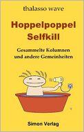 download Hoppelpoppel Selfkill : Gesammelte Kolumnen und andere Gemeinheiten book
