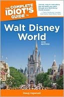 The Complete Idiot's Guide to Walt Disney World, 2012 Edition by Doug Ingersoll: Book Cover