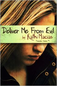 Deliver Me From Evil by Kathi Macias: Book Cover