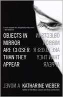 Objects in Mirror Are Closer Than They Appear by Katharine Weber: NOOK Book Cover