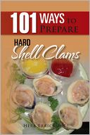 download 101 ways to prepare hard <b>shell</b> clams book