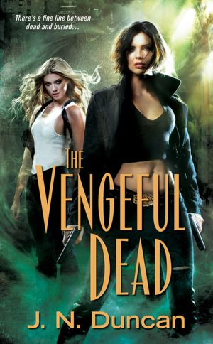 The Vengeful Dead J.N. Duncan