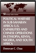 download Political Warfare in Sub-Saharan Africa : U.S. Capabilities and Chinese Operations in Ethiopia, Kenya, Nigeria, and South Africa book