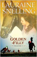 Golden Filly Collection 1 by Lauraine Snelling: NOOK Book Cover