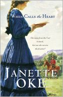 When Calls the Heart (Canadian West Book #1) by Janette Oke: NOOK Book Cover
