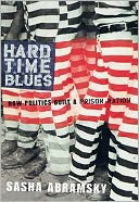 download Hard Time Blues : How Politics Built A Prison Nation book