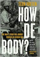 download How de Body? : One Man's Terrifying Journey Through an African War book