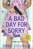 A Bad Day for Sorry (Stella Hardesty Series #1) by Sophie Littlefield: NOOK Book Cover