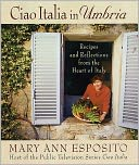 Ciao Italia in Umbria by Mary Ann Esposito: NOOK Book Cover