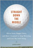 Straight Down the Middle by Josh Karp: NOOK Book Cover