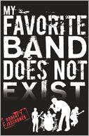 My Favorite Band Does Not Exist by Robert T. Jeschonek: NOOK Book Cover