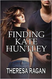 Finding Kate Huntley by Theresa Ragan: NOOK Book Cover