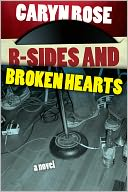 B-Sides and Broken Hearts by Caryn Rose: NOOK Book Cover