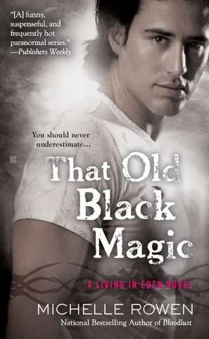 Michelle Rowen - That Old Black Magic Reviews