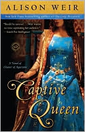Captive Queen by Alison Weir: NOOK Book Cover