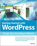 Getting Started with WordPress by Todd Kelsey: NOOK Book Cover