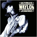 Ultimate Waylon Jennings by Waylon Jennings: CD Cover