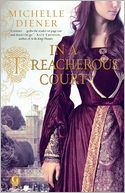 In a Treacherous Court by Michelle Diener: Book Cover