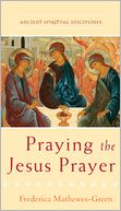 Praying the Jesus Prayer by Frederica Mathewes-Green: Book Cover