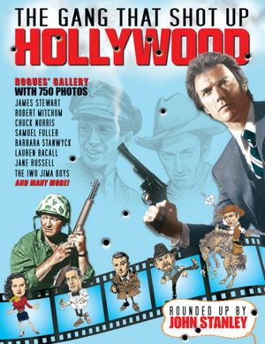 The Gang That Shot Up Hollywood: Chronicles of a Chronicle Writer: Vol. 1