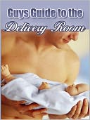 download A Guy's Guide to the Delivery Room book