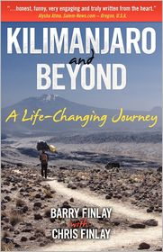 Kilimanjaro and Beyond (A Life-Changing Journey) by Barry Finlay: Book Cover
