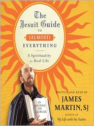 The Jesuit Guide to (Almost) Everything by James Martin: Audio Book Cover