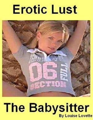 Secret Lust - The Babysitter (Erotica, Erotic, Sexy, Story). nookbook