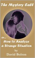 The Mystery Call or How to Analyze a Strange Situation by David Bolton: NOOK Book Cover