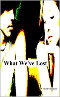 What We've Lost by Mark Finnemore: NOOK Book Cover