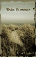 This Summer by Julia Averbeck: NOOK Book Cover