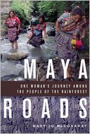 Maya Roads by Mary Jo McConahay: Book Cover
